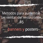 No me digas que es análogo? No, es moderno! Métodos para aumentar las ventas usando posters y banners de mesas!